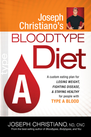 Joseph Christiano's Bloodtype Diet A: A custom eating plan for losing weight, fighting disease & staying healthy for people with Type A Bl - eBook  -     By: Joseph Christiano