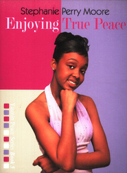 Enjoying True Peace - eBook  -     By: Stephanie Perry Moore