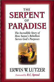 The Serpent of Paradise: The Incredible Story of How Satan's Rebellion Serves God's Purposes - eBook  -     By: Erwin W. Lutzer