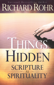 Things Hidden: Scripture as Spirituality  -     By: Richard Rohr
