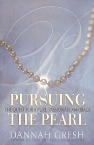 Pursuing the Pearl: The Quest for a Pure, Passionate Marriage - eBook  -     By: Dannah Gresh