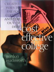 Cost Effective College: Creative Ways to Pay for College and Stay Out of Debt - eBook  -     By: Gordon Wadsworth