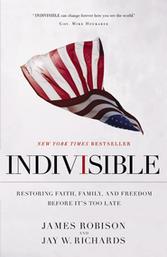 Indivisible: Restoring Faith, Family, and Freedom Before It's Too Late - eBook  -     By: James Robison, Jay W. Richards
