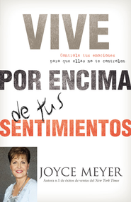 Vive por Encima de tus Sentimientos, eLibro  (Living Beyond Your Feelings, eBook)  -     By: Joyce Meyer