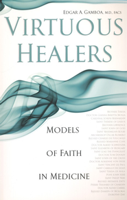 Virtuous Healers: Models of Faith in Medicine  -     By: Ed Gamboa M.D.