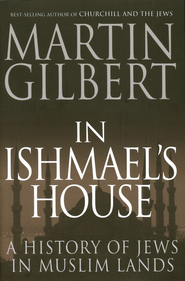 In Ishmael's House: A History of Jews in Muslim Lands  -     By: Martin Gilbert