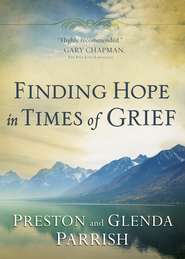 Finding Hope in Times of Grief - eBook  -     By: Preston Parrish, Glenda Parrish