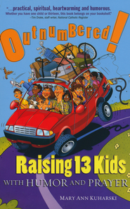 Outnumbered!: Raising 13 Kids with Humor and Prayer  -     By: Mary Ann Kuharski