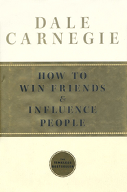 How to Win Friends and Influence People  -     By: Dale Carnegie