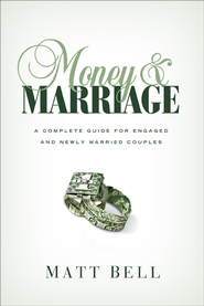 Money and Marriage: A Complete Guide for Engaged and Newly Married Couples - eBook  -     By: Matt Bell