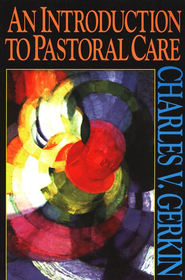An Introduction to Pastoral Care   -     By: Charles Gerkin