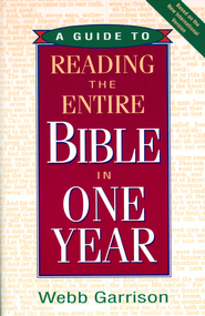 A Guide to Reading the Entire Bible in One Year - eBook  -     By: Webb Garrison