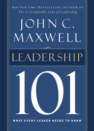 Leadership 101: What Every Leader Needs to Know - eBook  -     By: John C. Maxwell