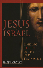 Jesus of Israel  -     By: Richard Veras