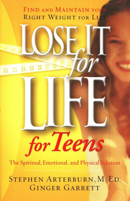 Lose It for Life for Teens - eBook  -     By: Stephen Arterburn, Dr. Linda Mintle