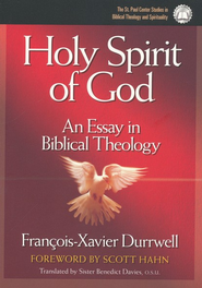 The Holy Spirit of God: An Essay in Biblical Theology  -     By: Francois-Xavier Durrwell