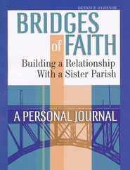 Bridges of Faith: Building a Relationship with a Sister Parish: A Personal Journal - Slightly Imperfect  -     By: Dennis P. O'Connor