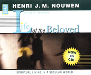 Life of the Beloved: Audiobook on CD  -     By: Henri Nouwen