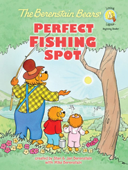 The Berenstain Bears' Perfect Fishing Spot - eBook  -     By: Stan Berenstain, Jan Berenstain, Mike Berenstain