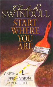 Start Where You Are - eBook  -     By: Charles R. Swindoll