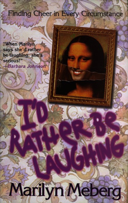I'd Rather Be Laughing - eBook  -     By: Marilyn Meberg