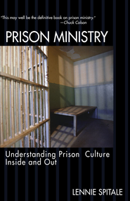 Prison Ministry: Understanding Prison Culture Inside and Out - eBook  -     By: Lennie Spitale