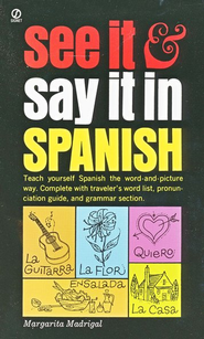 See It and Say It in Spanish   -     By: Margarita Madrigal