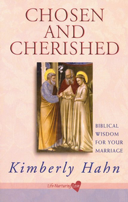 Chosen and Cherished: Biblical Wisdom for Your Marriage  -     By: Kimberly Hahn
