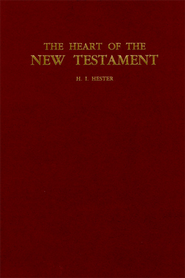 The Heart of the New Testament - eBook  -     By: H.I. Hester