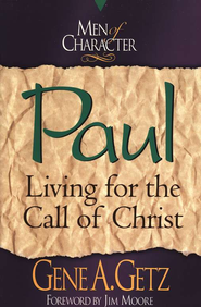 Men of Character: Paul: Living for the Call of Christ - eBook  -     By: Gene A. Getz