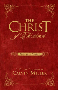 The Christ of Christmas: Readings for Advent - eBook  -     By: Calvin Miller