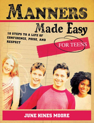 Manners Made Easy for Teens: 10 Steps to a Life of Confidence, Poise, and Respect - eBook  -     By: June Hines Moore