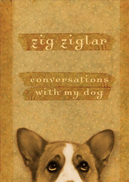 Conversations with My Dog - eBook  -     By: Zig Ziglar