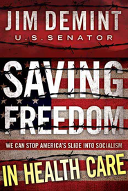 Saving Freedom: In Health Care Essay - eBook  -     By: Jim DeMint