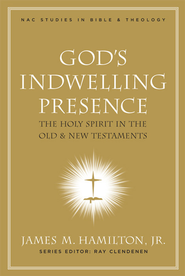 God's Indwelling Presence: The Holy Spirit in the Old and New Testaments - eBook  -     Edited By: E. Ray Clendenen     By: James M. Hamilton Jr.
