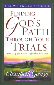Finding God's Path Through Your Trials Growth and Study Guide - eBook  -     By: Elizabeth George