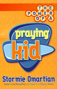 Power of a Praying Kid, The - eBook  -     By: Stormie Omartian