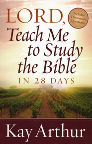 Lord, Teach Me to Study the Bible in 28 Days - eBook  -     By: Kay Arthur