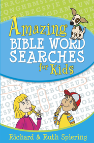 Amazing Bible Word Searches for Kids - eBook  -     By: Richard Spiering, Ruth Spiering