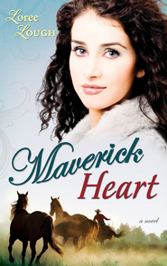 Maverick Heart - eBook  -     By: Loree Lough