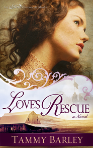 Love's Rescue - eBook  -     By: Tammy Barley