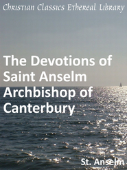 Devotions of Saint Anselm Archbishop of Canterbury - eBook  -     By: Saint Anselm