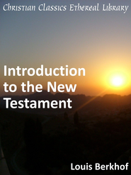 Introduction to the New Testament - eBook  -     By: Louis Berkhof