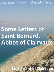 Some Letters of Saint Bernard, Abbot of Clairvaux - eBook  -     By: Saint Bernard of Clairvaux