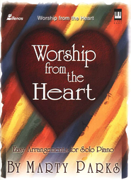 Worship from the Heart   -     By: Marty Parks