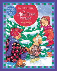 The Pine Tree Parable: The Parable Series - eBook  -     By: Liz Curtis Higgs