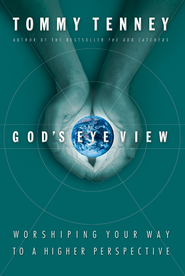 God's Eye View: Worshiping Your Way to a Higher Perspective - eBook  -     By: Tommy Tenney