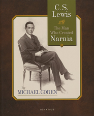 C. S. Lewis: The Man Who Created Narnia   -     By: Michael Coren