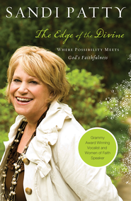The Edge of the Divine: Where Possibility Meets God's Faithfulness - eBook  -     By: Sandi Patty