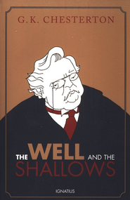 The Well and the Shallows  -     By: G.K. Chesterton